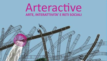 ARTERACTIVE. Arte, interattività e reti sociali