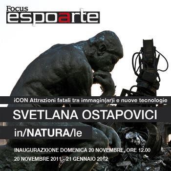SVETLANA OSTAPOVICI, in/NATURA/le, Palazzo Collicola, Spoleto
