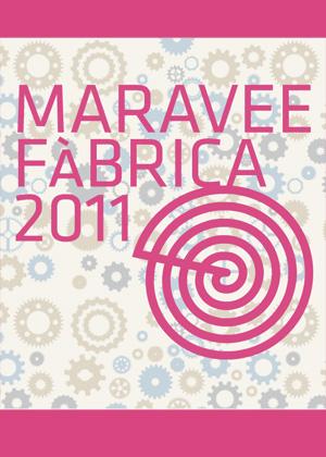 Maravee Fàbrica 2011