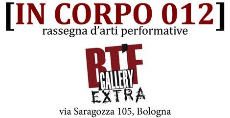 In Corpo 012, BT'F Extra, Bologna