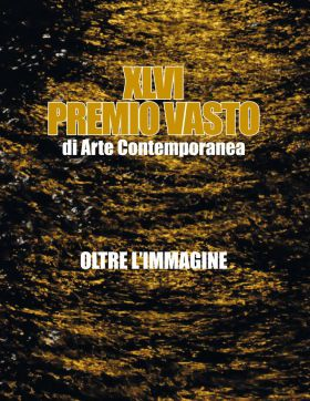 Manifesto XLVI Premio Vasto di Arte Contemporanea