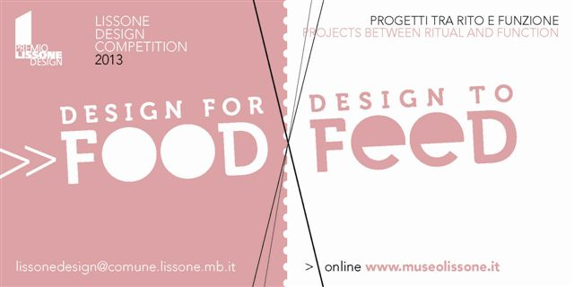 Premio Lissone Design 2013. Design for Food Design To Feed