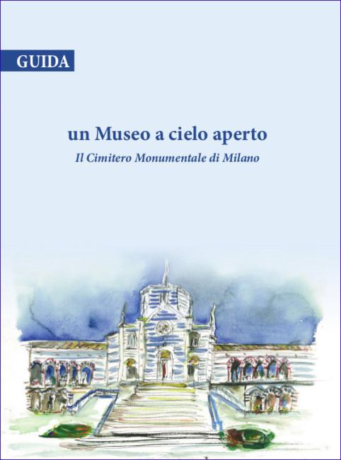 Carla De Bernardi e Lalla Fumagalli, Un Museo a cielo aperto. Guida al Monumentale di Milano, copertina del volume