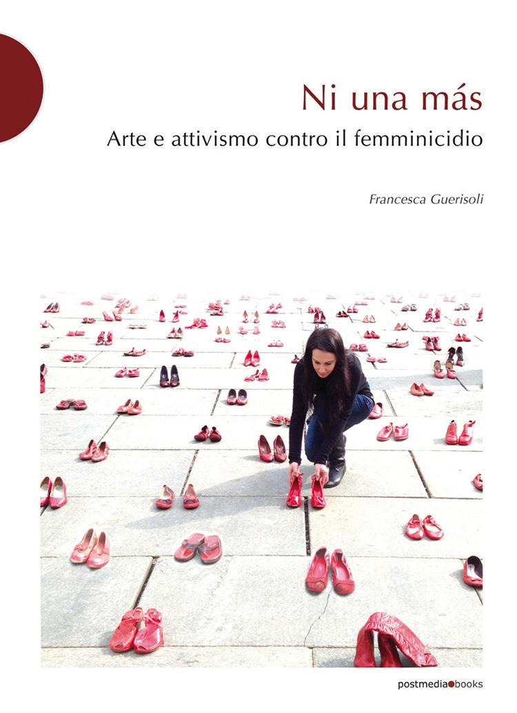 Ni una más. Arte e attivismo contro il femminicidio, copertina