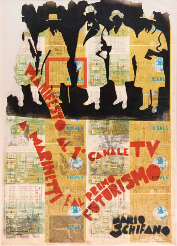 Mario Schifano (1934–1998) Manifesto al 1° canale TV a Marinetti e al primo Futurismo (1967) Mixed media on newsprint 100 x 70 cm Courtesy Mazzoleni