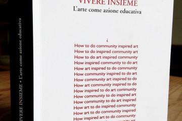 Vivere insieme. L'arte come azione educativa di Maria Rosa Sossai Torri del Vento editore