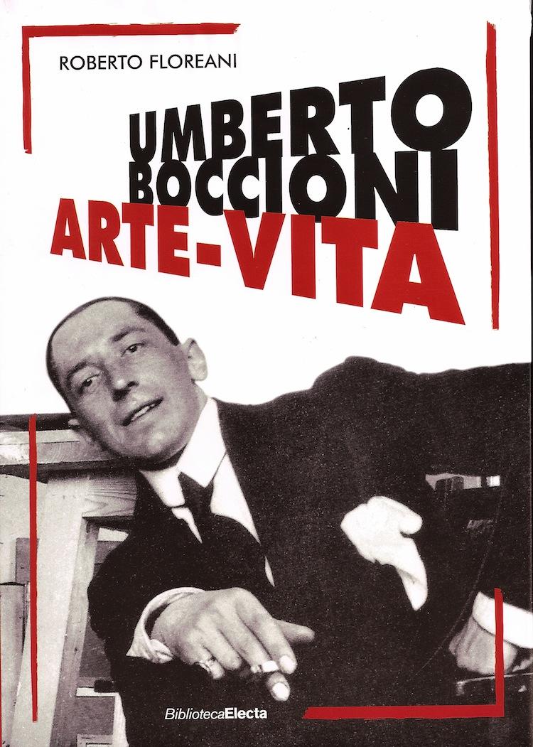 Roberto Floreani, Umberto Boccioni. Arte - Vita, Mondadori-Electa (copertina del volume)